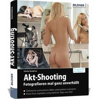 Für weitere Info hier klicken. Artikel: Buch Akt-Shooting: Fotografieren mal ganz unverhüllt