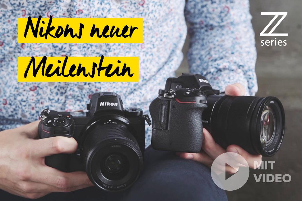 Nikon Z6 und Z7