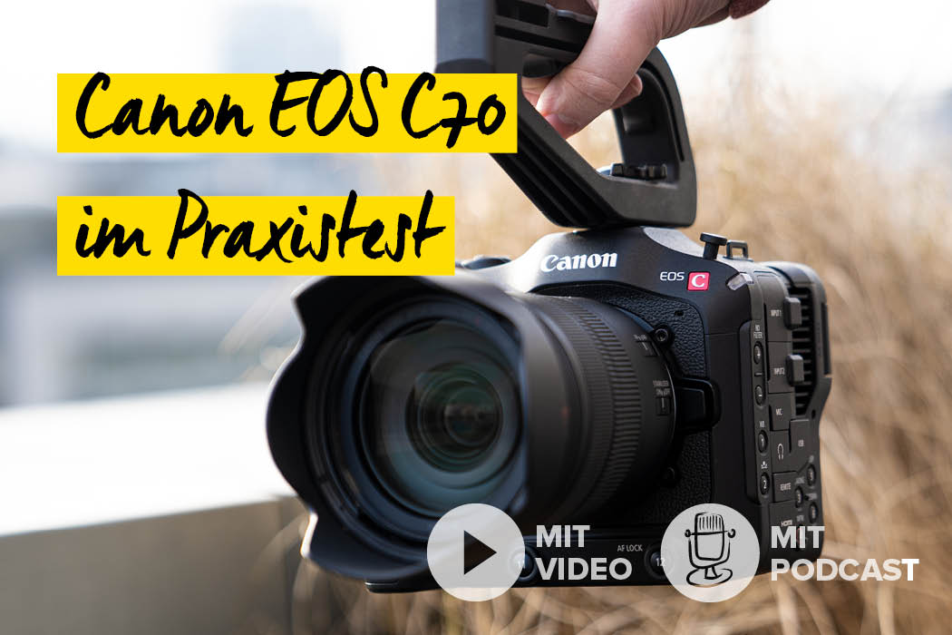 Die Canon EOS C70 im Praxistest